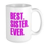 Best sister ever Coffee Mugs