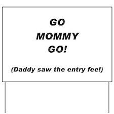 Go Mommy Go! Yard Sign