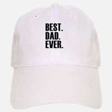 Best Dad Ever Baseball Cap