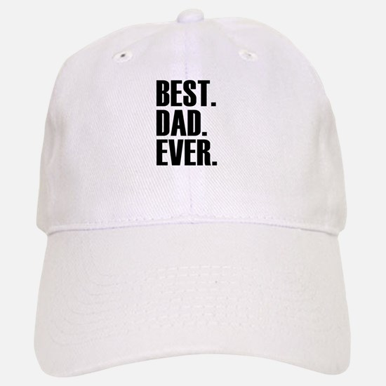 Best Dad Ever Baseball Hat