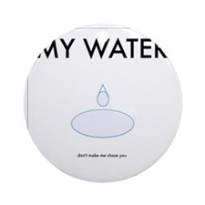 My Water Round Ornament
