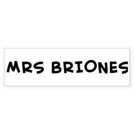 MRS BRIONES Bumper Sticker