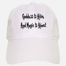 Goddess Is Alive Baseball Baseball Cap