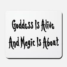 Goddess Is Alive Mousepad