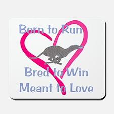 Born to Love Mousepad