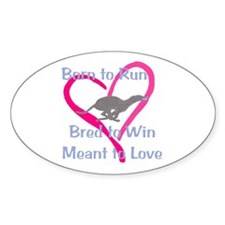 Born to Love Greyhound Oval Decal
