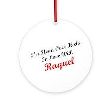 In Love with Raquel Ornament (Round)