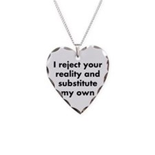 I reject your reality and sub Necklace