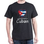 Happily Married To A Cuban Dark T-Shirt