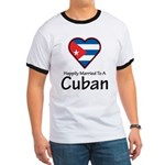 Happily Married To A Cuban Ringer T