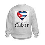 Happily Married To A Cuban Kids Sweatshirt