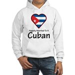 Happily Married To A Cuban Hooded Sweatshirt