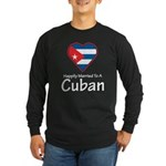 Happily Married To A Cuban Long Sleeve Dark T-Shir