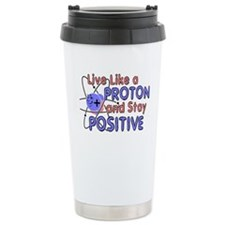 Positive Like A Proton Travel Mug