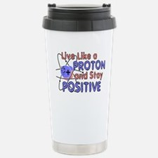 Positive Like A Proton Travel Mug