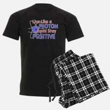 Positive Like A Proton Pajamas