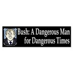 Bush: A Dangerous Man Bumper Sticker
