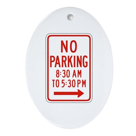 No Parking Under Period Right - US Oval Ornament
