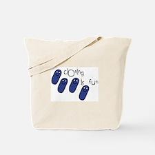 Cloning is Fun Tote Bag