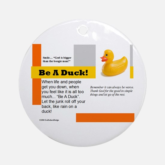 Be A Duck! Ornament (Round)