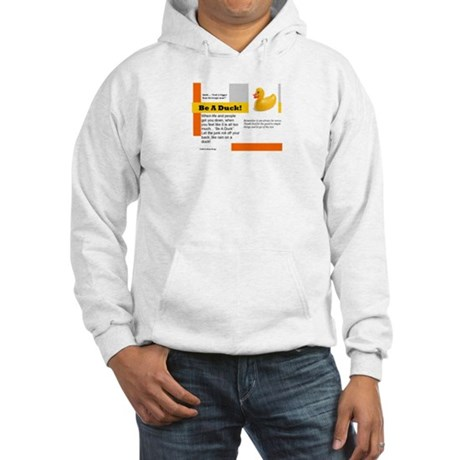 Be A Duck! Hooded Sweatshirt