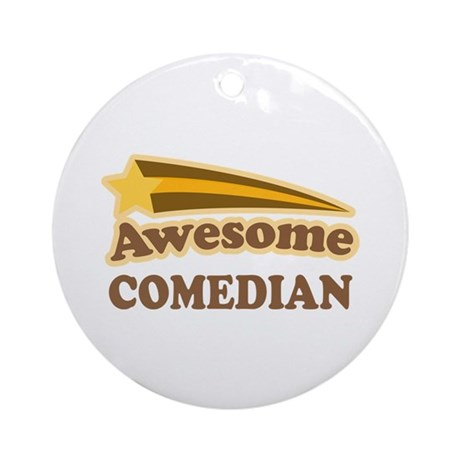 Awesome Comedian Ornament (Round)