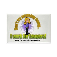 I Work for Lawyers! Rectangle Magnet