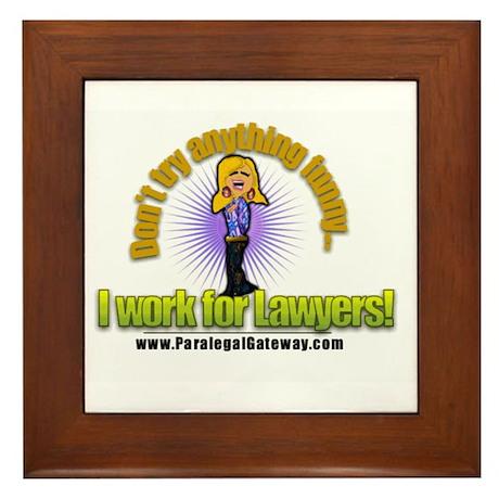 I Work for Lawyers! Framed Tile
