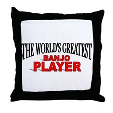"""The World's Greatest Banjo Player"" Throw Pillow"