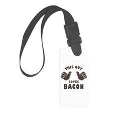 This Guy Loves Bacon Luggage Tag