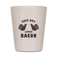 This Guy Loves Bacon Shot Glass