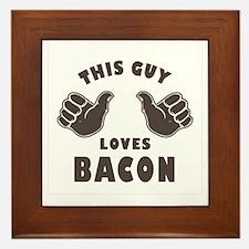 This Guy Loves Bacon Framed Tile