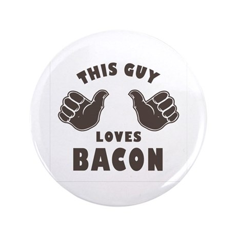"""This Guy Loves Bacon 3.5"""" Button (100 pack)"""