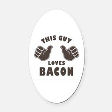 This Guy Loves Bacon Oval Car Magnet