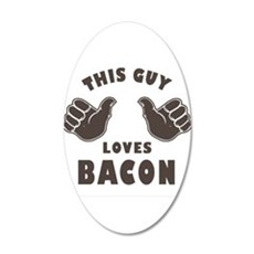 This Guy Loves Bacon 35x21 Oval Wall Decal