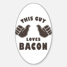 This Guy Loves Bacon Sticker (Oval)