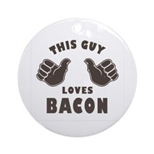 This Guy Loves Bacon Ornament (Round)