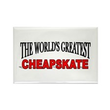 """The World's Greatest Cheapskate"" Rectangle Magnet"
