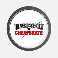 """The World's Greatest Cheapskate"" Wall Clock"