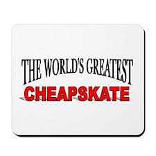 """The World's Greatest Cheapskate"" Mousepad"