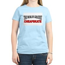 """The World's Greatest Cheapskate"" Women's Pink T-S"
