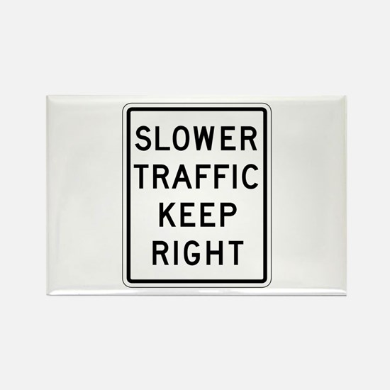 Slower Traffic Keep Right - USA Rectangle Magnet