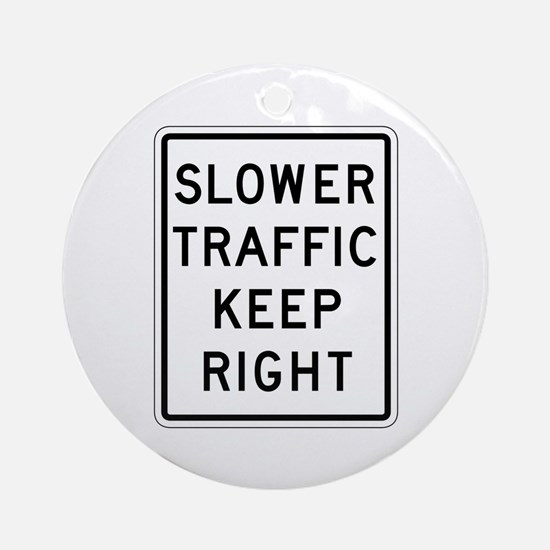 Slower Traffic Keep Right - USA Ornament (Round)