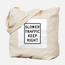 Slower Traffic Keep Right - USA Tote Bag