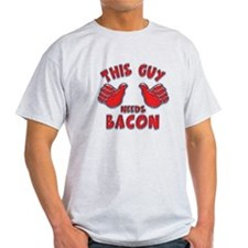 This Guy Needs Bacon T-Shirt