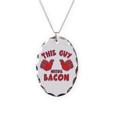 This Guy Needs Bacon Necklace