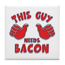This Guy Needs Bacon Tile Coaster