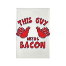 This Guy Needs Bacon Rectangle Magnet