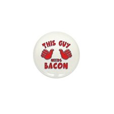 This Guy Needs Bacon Mini Button (100 pack)