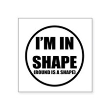 "Funny Fat shirt Square Sticker 3"" x 3"""